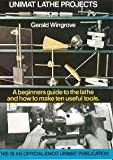 Unimat Lathe Projects: A Beginners Guide to the Lathe and How to Make Ten Useful Tools