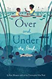 Over and Under the Pond: (Environment and Ecology Books for Kids, Nature Books, Children's Oceanography Books, Animal Books for Kids)