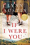 If I Were You: A Novel (A Gripping Christian Historical Fiction Story of Friendship and Survival Set in London During WWII and Post-War America)