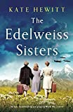 The Edelweiss Sisters: An epic, heartbreaking and gripping World War 2 novel