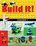 Build It! Volume 1: Make Supercool Models with Your LEGO® Classic Set (Brick Books, 1)