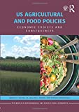 US Agricultural and Food Policies: Economic Choices and Consequences (Routledge Textbooks in Environmental and Agricultural Economics)