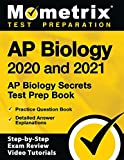 AP Biology 2020 and 2021: AP Biology Secrets Test Prep Book, Practice Question Book, Detailed Answer Explanations: [Includes Step-by-Step Exam Review Video Tutorials]