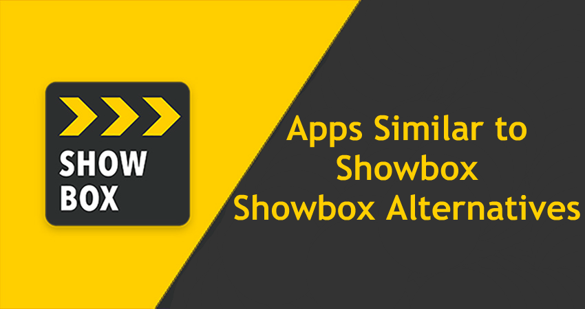 Showbox Alternatives – Best Apps Like Showbox (PC, Android, iOS, iPhone)
